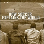 Soccer Explains the World